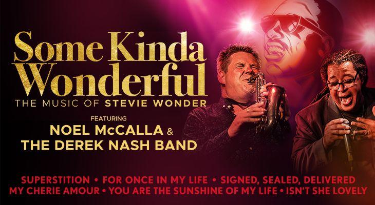 Some Kinda Wonderful: The Music of Stevie Wonder featuring the Derek Nash Band & Noel McCalla