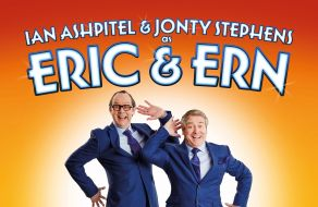 Ian Ashpitel and Jonty Stephens as Eric & Ern